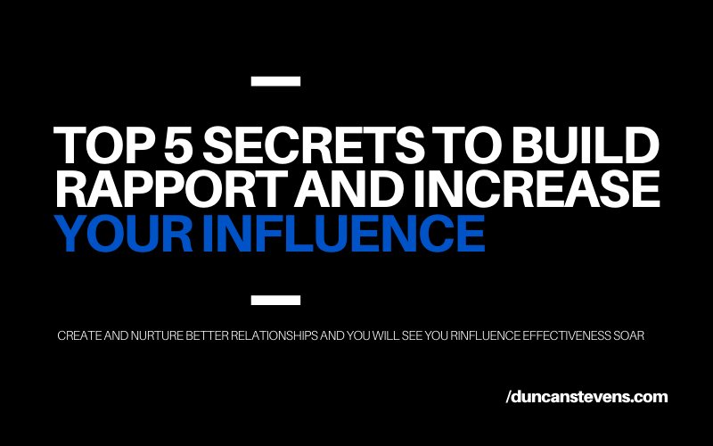 Build rapport to increase influence