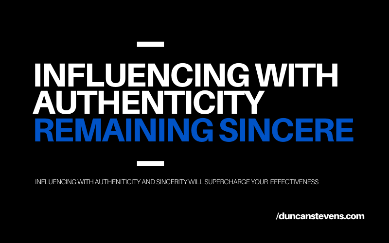 Influencing with authenticity